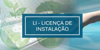 LI – Licença de Instalação