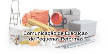 Comunicação de Execução de Pequenas Reformas